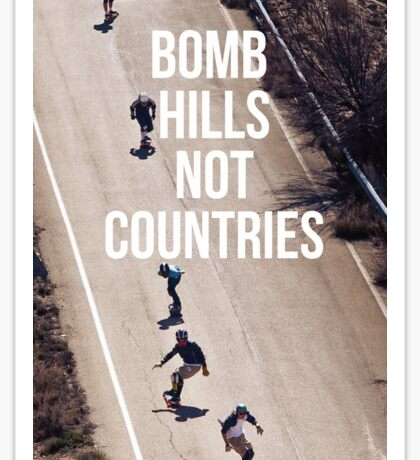 Bomb Hills Not Countries Sticker