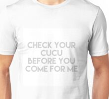 Check your cucu Cynhthia Lee Fontaine Unisex T-Shirt