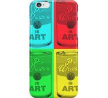 Pro Wrestling is (pop) Art iPhone Case/Skin