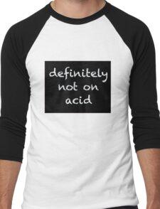 Not on Acid Men's Baseball ¾ T-Shirt