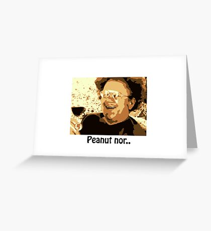 Dr. Steve Brule Peanut nor Greeting Card