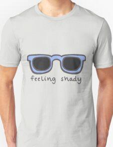 feeling shady Unisex T-Shirt