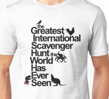 the Greatest International Scavenger Hunt the World Has Ever Seen Unisex T-Shirt