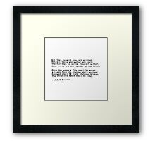 Quote Me on It: The Crownless Again Shall Be King Framed Print
