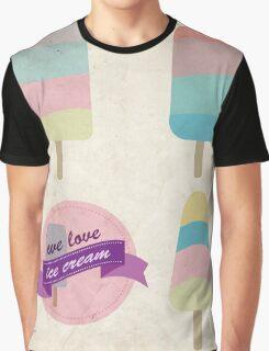 We love ice cream Graphic T-Shirt