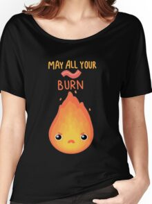 May all your bacon burn. Women's Relaxed Fit T-Shirt