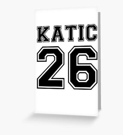 Katic #26 Greeting Card