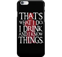 That's What I Do - Game Of Thrones iPhone Case/Skin