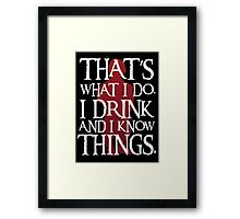 That's What I Do - Game Of Thrones Framed Print