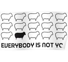 Black sheep - everybody is not you Poster