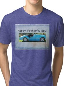 Happy Father's Day! Tri-blend T-Shirt