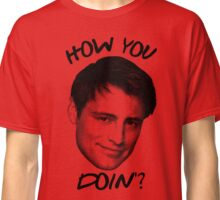 Joey how you doin Classic T-Shirt