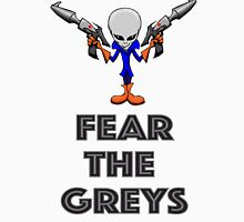 Fear the Greys! Unisex T-Shirt