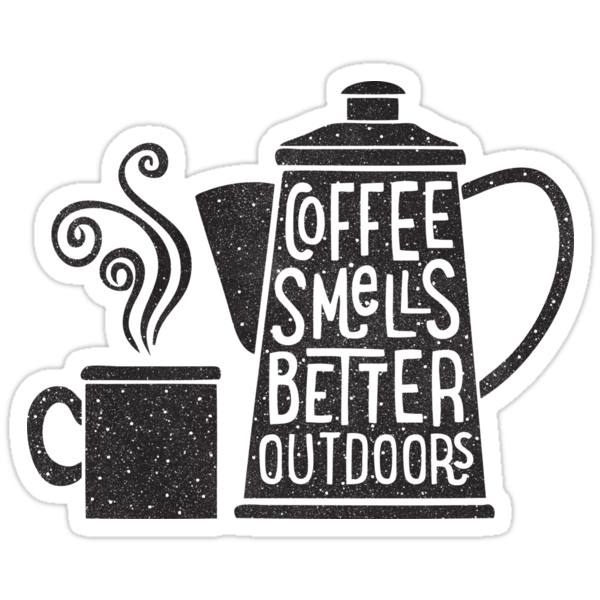 Coffee Smells Better by cabinsupplyco