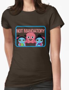 "Fruity Oaty Bar! ""NOT MANDATORY"" Shirt (Firefly/Serenity) Womens Fitted T-Shirt"