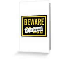 Beware of the Leopard Greeting Card