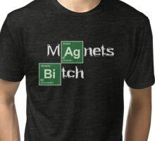 Magnets Bitch (Breaking Bad) Tri-blend T-Shirt