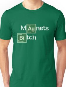 Magnets Bitch (Breaking Bad) Unisex T-Shirt