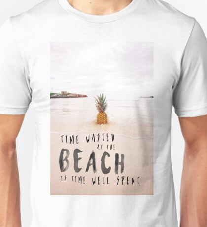 Time Wasted at the Beach is Time Well Spent Unisex T-Shirt