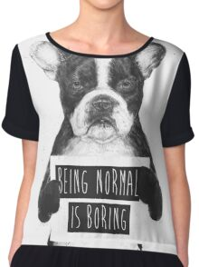 Being normal is boring Chiffon Top