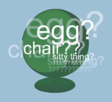 Egg? Chair? Sitty thing? ???????????? - Drunk Deductions Kids Tee