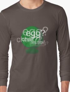 Egg? Chair? Sitty thing? ???????????? - Drunk Deductions Long Sleeve T-Shirt