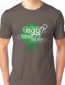 Egg? Chair? Sitty thing? ???????????? - Drunk Deductions Unisex T-Shirt