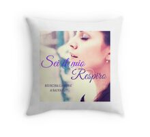 Sei il mio respiro Throw Pillow