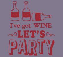 I've got wine let's PARTY! Kids Tee