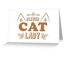 Clever cat lady Greeting Card