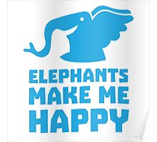 Elephants make me happy Poster