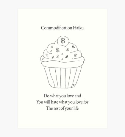 Commodification Haiku Art Print