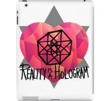 Reality is a Hologram iPad Case/Skin