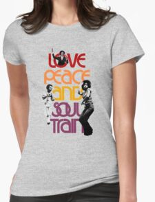 Love, Peace And Soul Train Womens Fitted T-Shirt