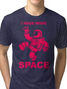 Astronaut - I Need More Space  Tri-blend T-Shirt
