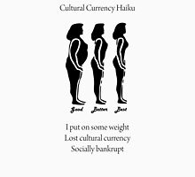 Cultural Currency Haiku Unisex T-Shirt