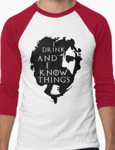 Tyrion Lannister, he drinks and he knows things Men's Baseball ¾ T-Shirt