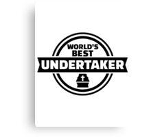 World's best undertaker Canvas Print