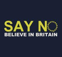 Say NO Believe in Britain Kids Tee