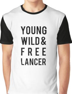 young, wild, freelancer Graphic T-Shirt