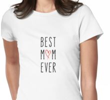 Best mom ever, happy mother's day Womens Fitted T-Shirt