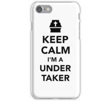 Keep calm I'm a undertaker iPhone Case/Skin