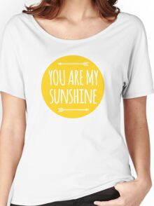 You are my sunshine Women's Relaxed Fit T-Shirt