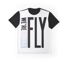 We' re gonna fly! Graphic T-Shirt