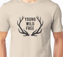 young, wild, free, text design with deer antlers Unisex T-Shirt