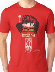 The IT Crowd - Moss - I came to drink milk and kick ass - T-Shirt Unisex T-Shirt