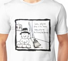 Baby Pilgrim His Friend, The Broom Unisex T-Shirt