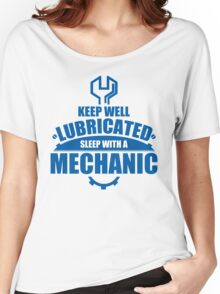Keep Well Lubricated Sleep With A Mechanic Women's Relaxed Fit T-Shirt