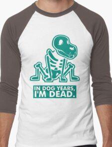 In Dog Years Im Dead Men's Baseball ¾ T-Shirt