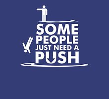 Some People Just Need A Push Unisex T-Shirt